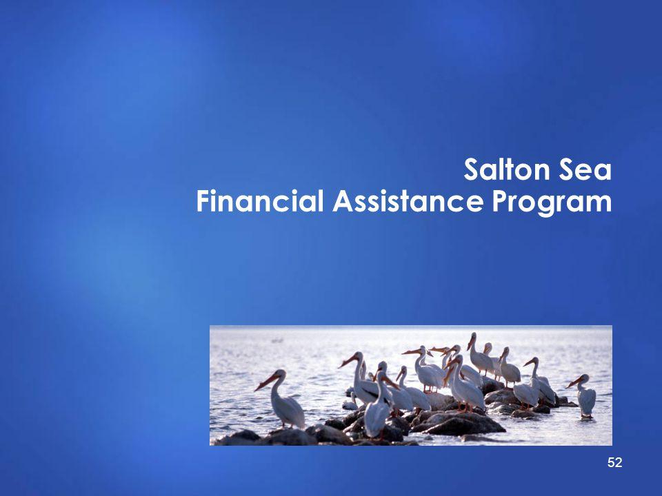 Salton Sea Financial Assistance Program 52