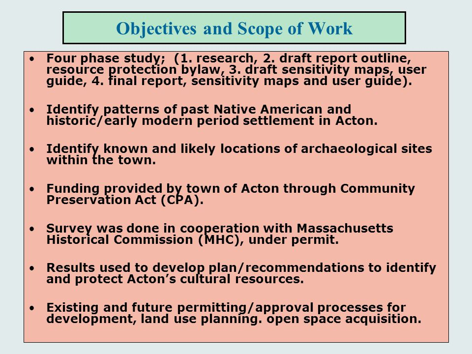 Objectives and Scope of Work Four phase study; (1. research, 2. draft report outline, resource protection bylaw, 3. draft sensitivity maps, user guide
