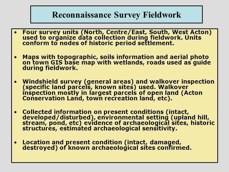 Reconnaissance Survey Fieldwork Four survey units (North, Centre/East, South, West Acton) used to organize data collection during fieldwork. Units con