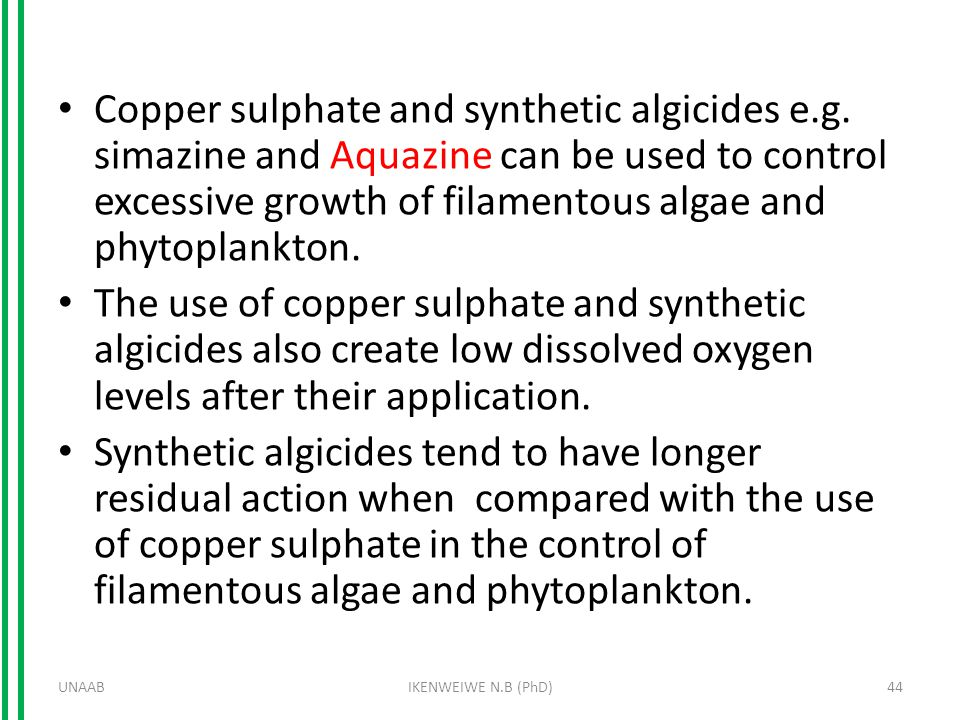 Copper sulphate and synthetic algicides e.g.