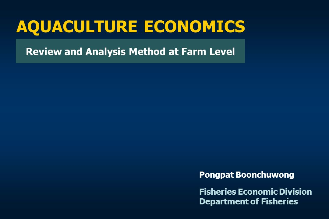 Contents Introduction Economics of Aquaculture: Classification and Factors Affecting Tools of Research: Record, analysis, and Survey