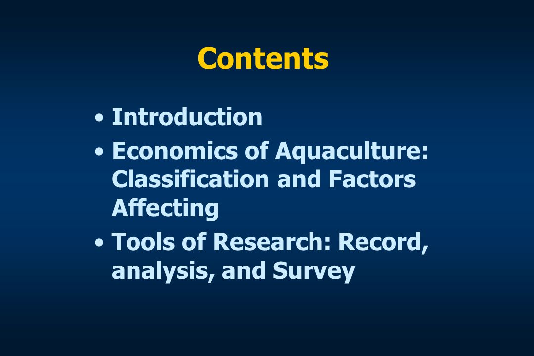 TOOLS OF RESEARCH Record, Analysis, and Survey Record Keeping and Analysis for Fish Farms –Input records –Output records –Annual (or seasonal) records –Analysis of the farm operation The Socioeconomic Survey –Determining objectives of the survey –Developing sampling methods –Analyzing data Contents: