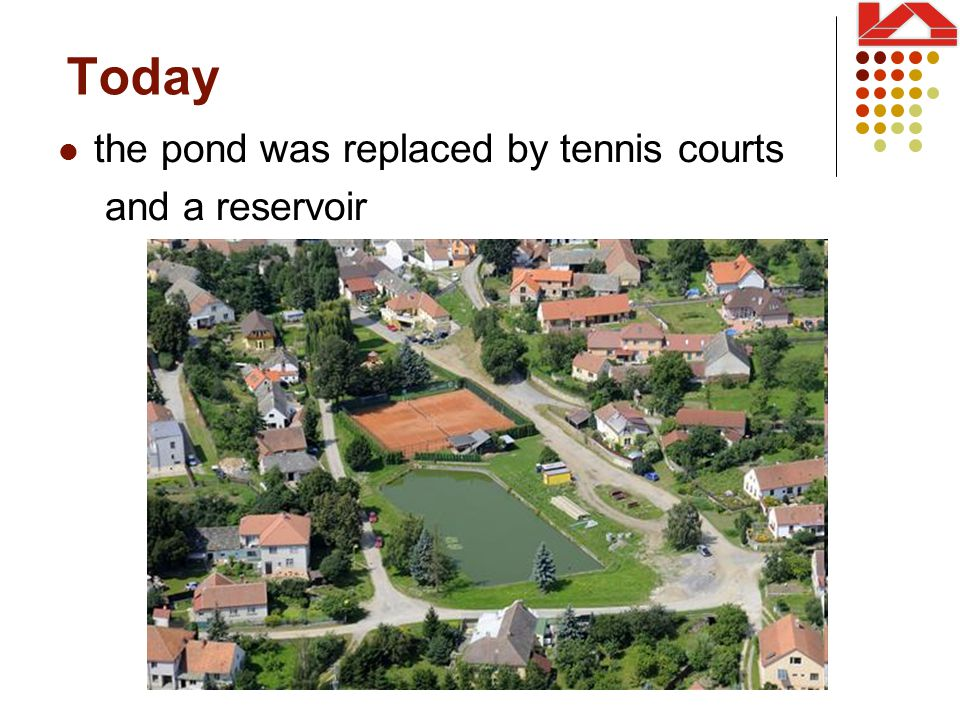 Today the pond was replaced by tennis courts and a reservoir