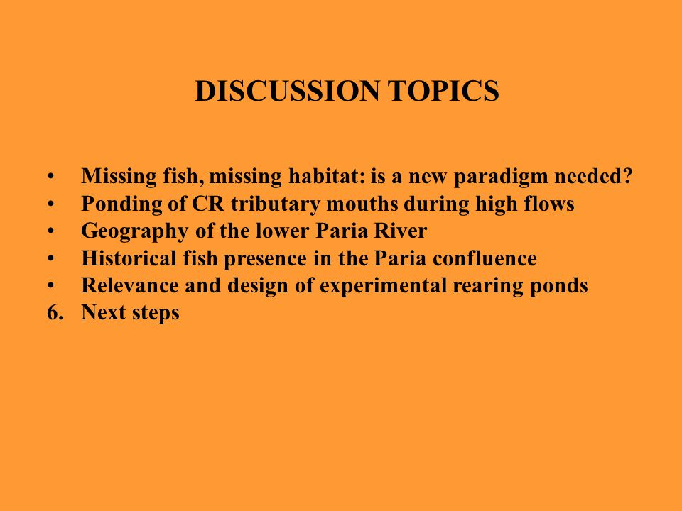 DISCUSSION TOPICS Missing fish, missing habitat: is a new paradigm needed.