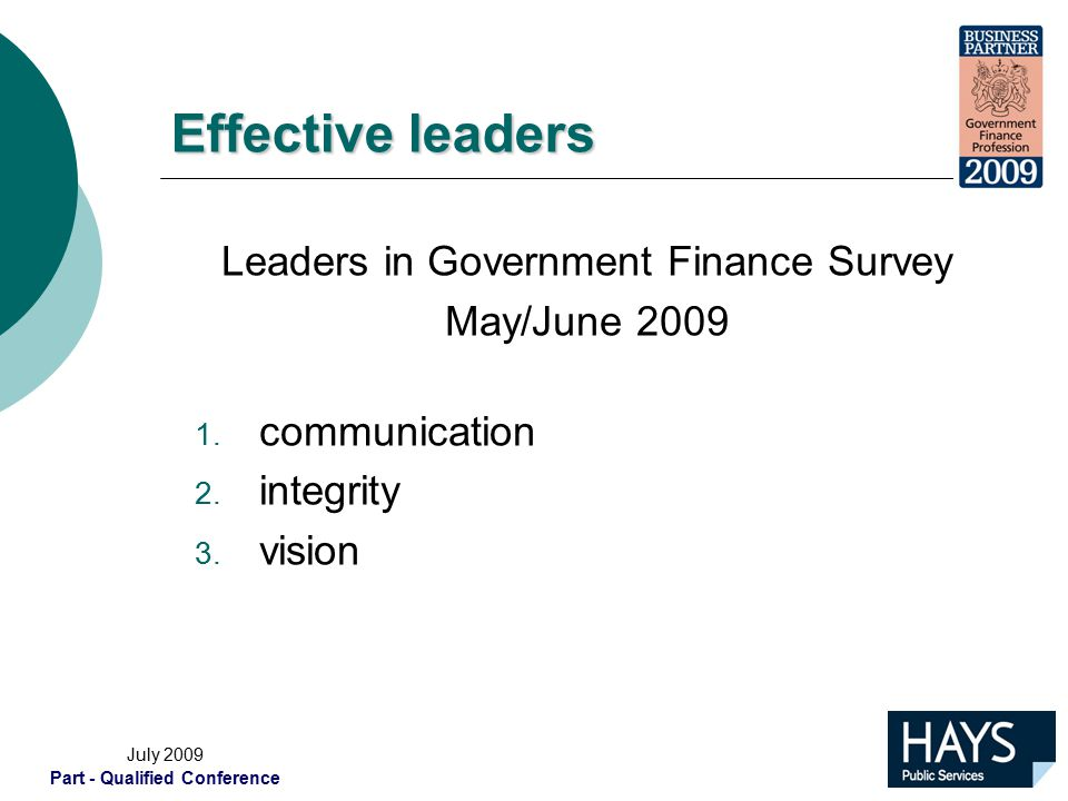 July 2009 Part - Qualified Conference Effective leaders Leaders in Government Finance Survey May/June 2009 1.