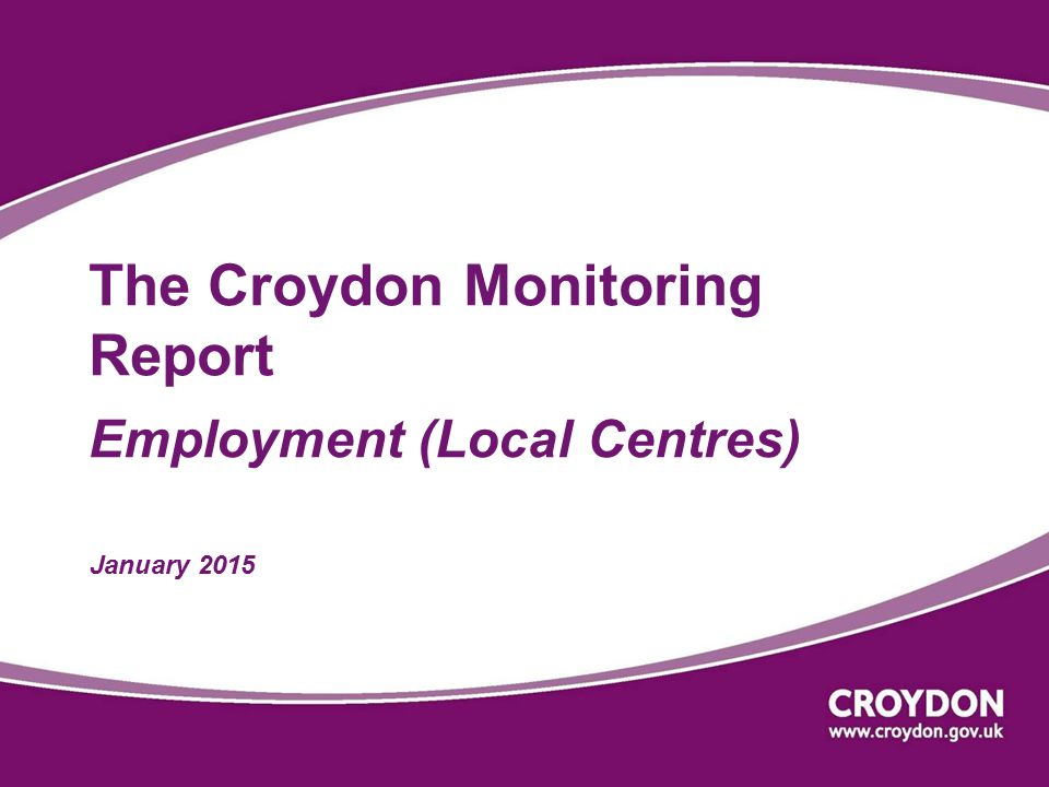 The Croydon Local Plan aims to… Maintain the retail vitality and viability of the borough's Local Centres