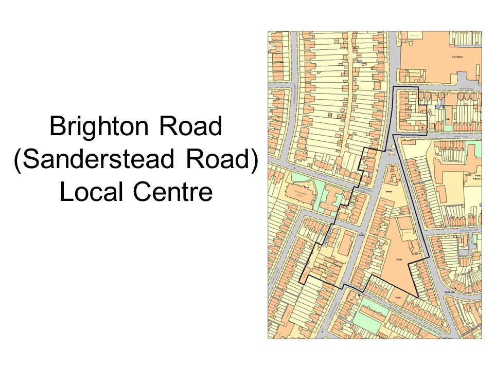 In 2014 there were 45 Class A units in Brighton Road (Sanderstead Road) Local Centre Of these units, 30 were classified as shops (Class A1), the same as in 2013 Brighton Road (Sanderstead Road) Local Centre In common with other Local Centres it has a high proportion (56%) of floor space in the service sector but, unusually for a Local Centre, it has more floor space dedicated to comparison goods than convenience (day-to-day) retailing