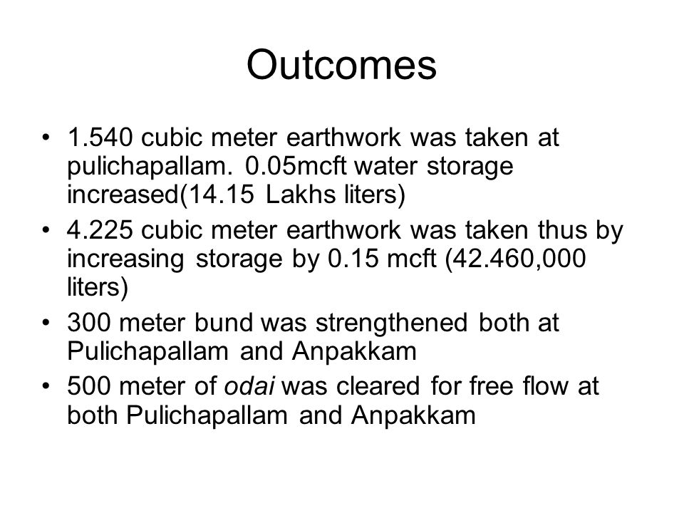 Outcomes 1.540 cubic meter earthwork was taken at pulichapallam.