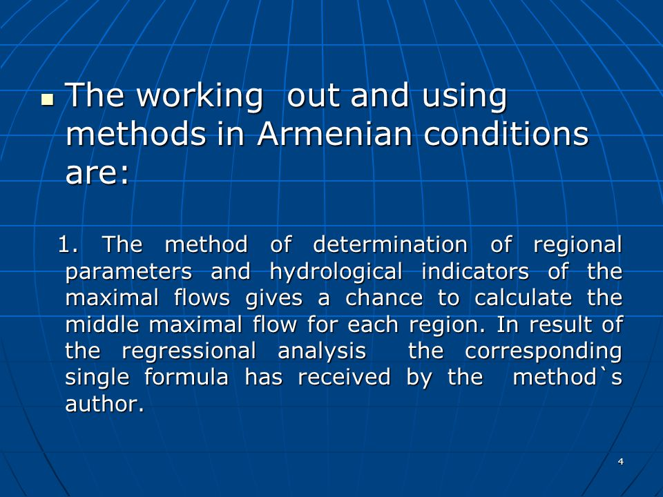 4 The working out and using methods in Armenian conditions are: The working out and using methods in Armenian conditions are: 1.