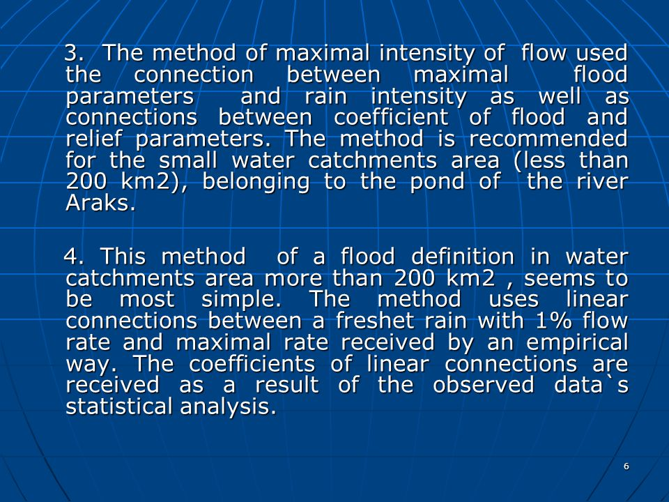 6 3. The method of maximal intensity of flow used the connection between maximal flood parameters and rain intensity as well as connections between co