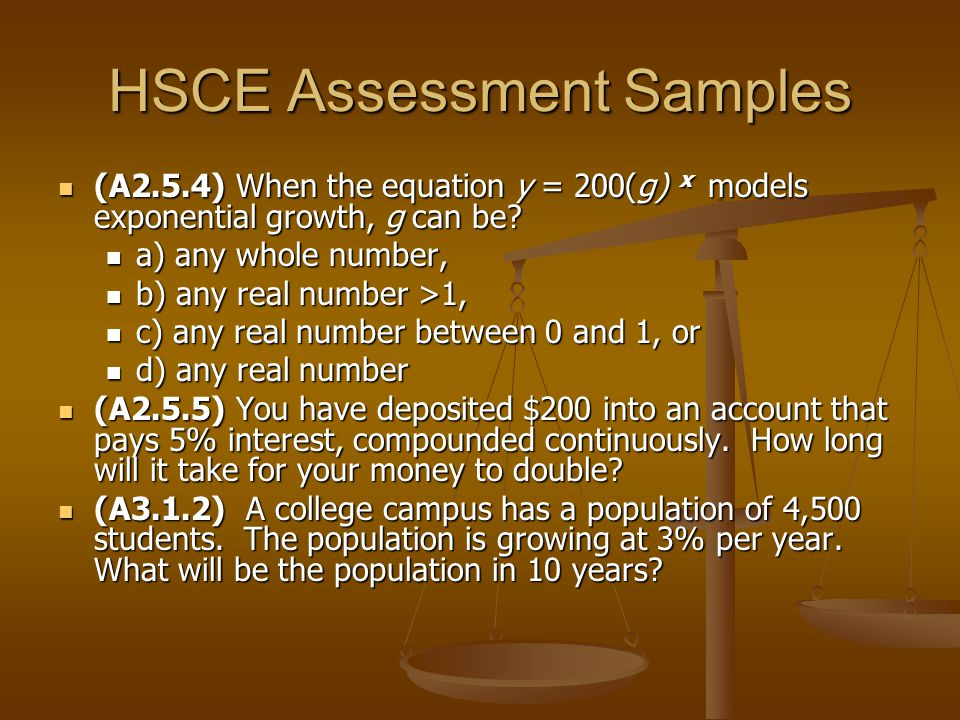 HSCE Assessment Samples (A2.5.4) When the equation y = 200(g) x models exponential growth, g can be.