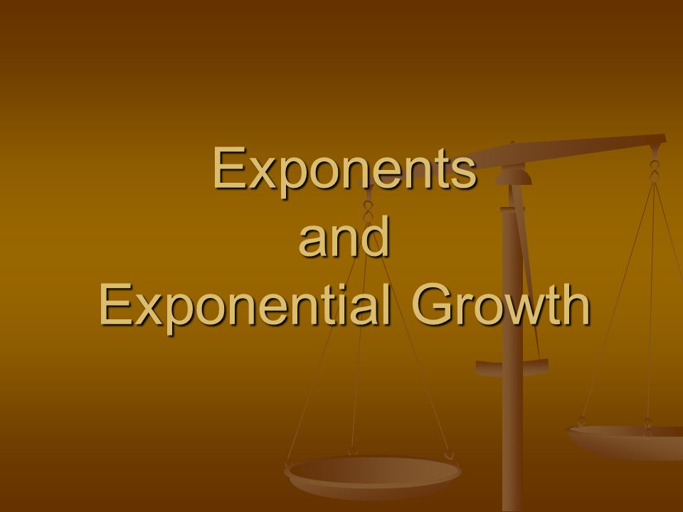 Exponents and Exponential Growth