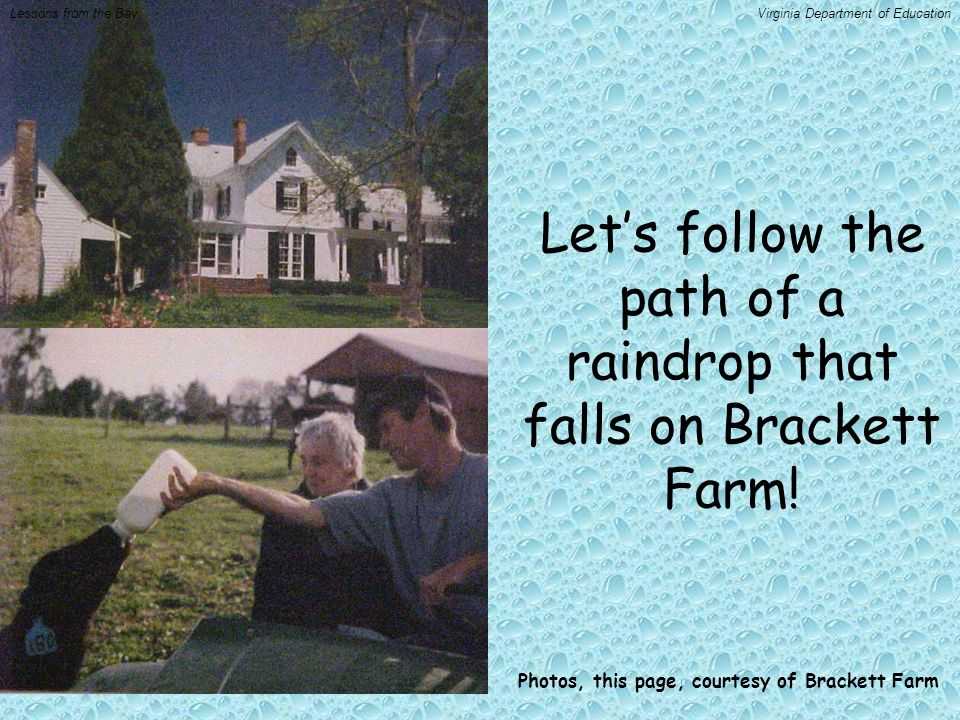 Let's follow the path of a raindrop that falls on Brackett Farm.