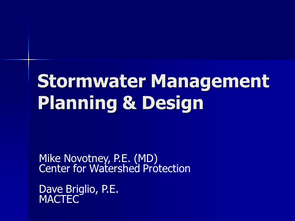 Stormwater Management Planning & Design Mike Novotney, P.E.