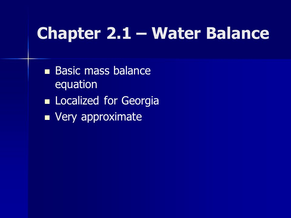 Basic mass balance equation Localized for Georgia Very approximate Chapter 2.1 – Water Balance
