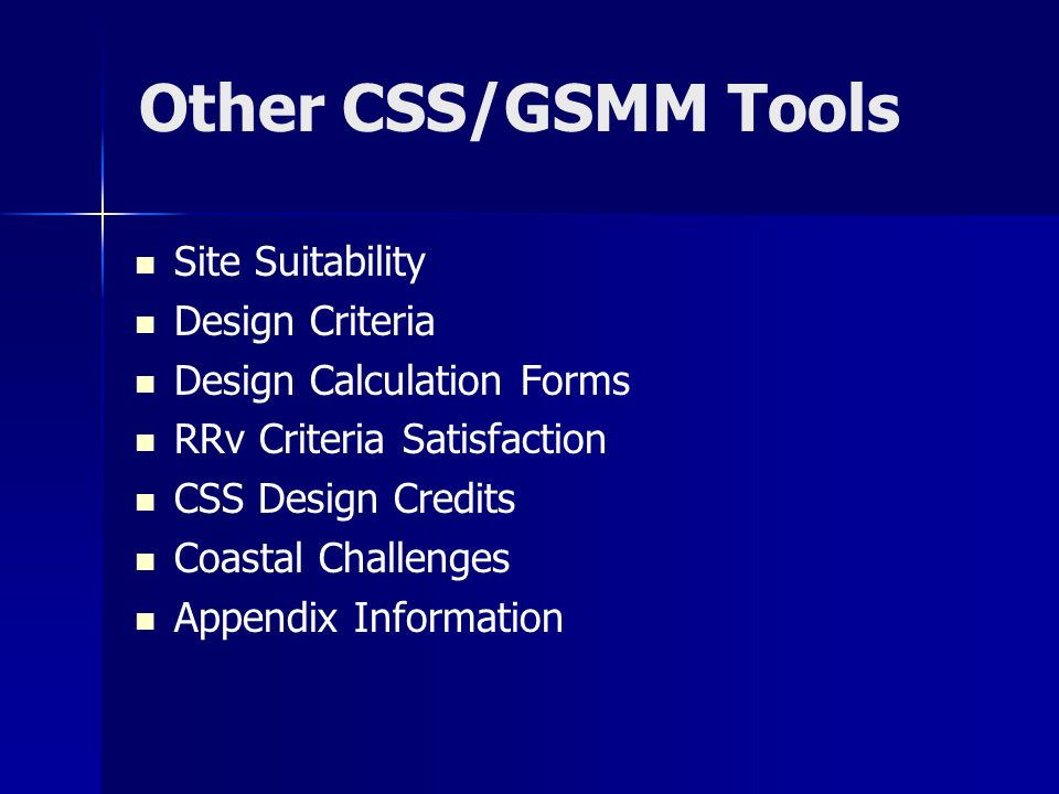 Other CSS/GSMM Tools Site Suitability Design Criteria Design Calculation Forms RRv Criteria Satisfaction CSS Design Credits Coastal Challenges Appendix Information