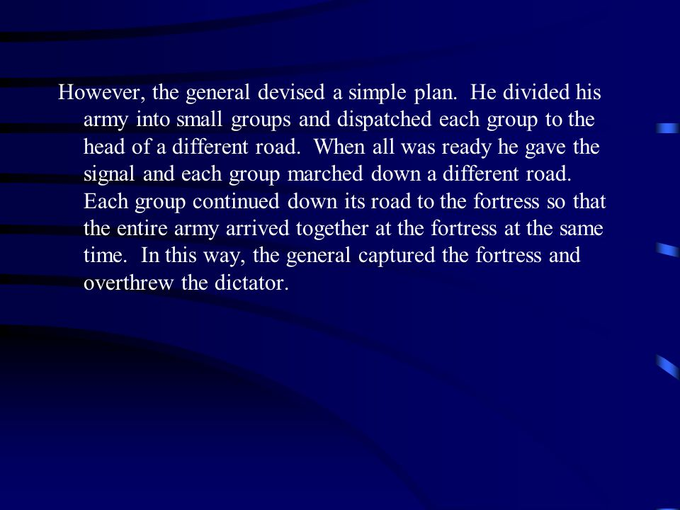 The Story of the General A small country was ruled from a strong fortress by a dictator.