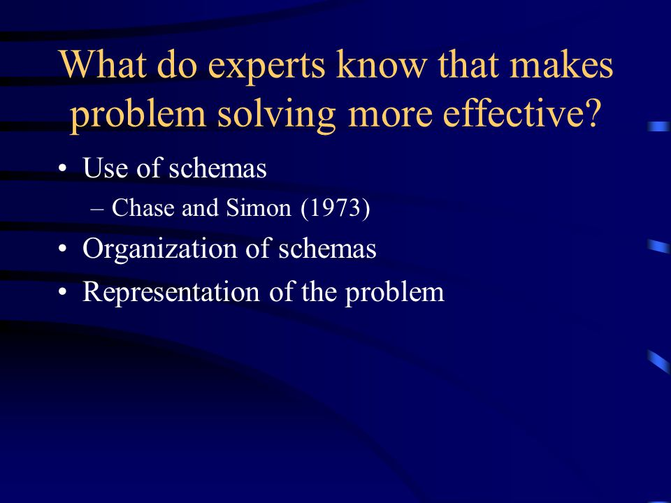 Expertise: Knowledge and Problem Solving