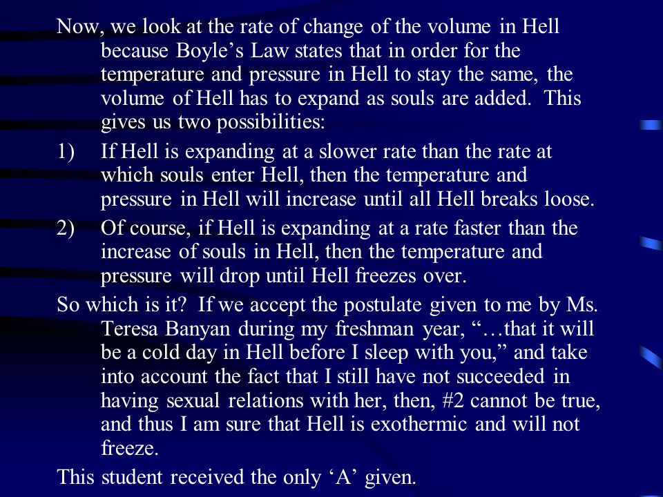 First, we need to know how the mass of Hell is changing in time. So we need to know the rate that souls are moving into Hell and the rate they are lea