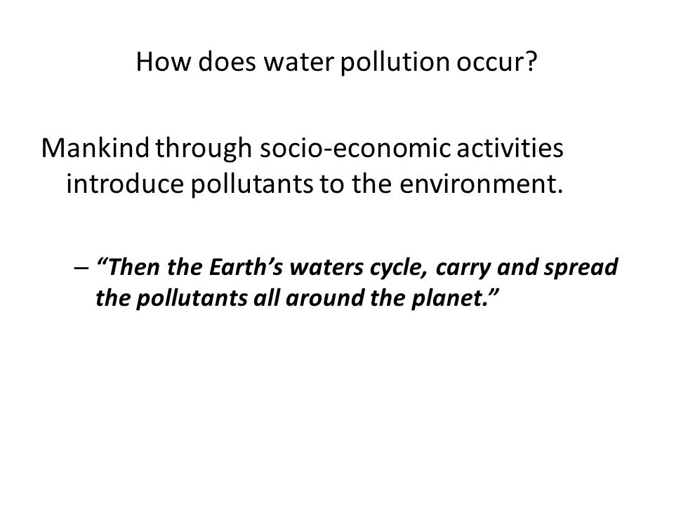 How does water pollution occur.
