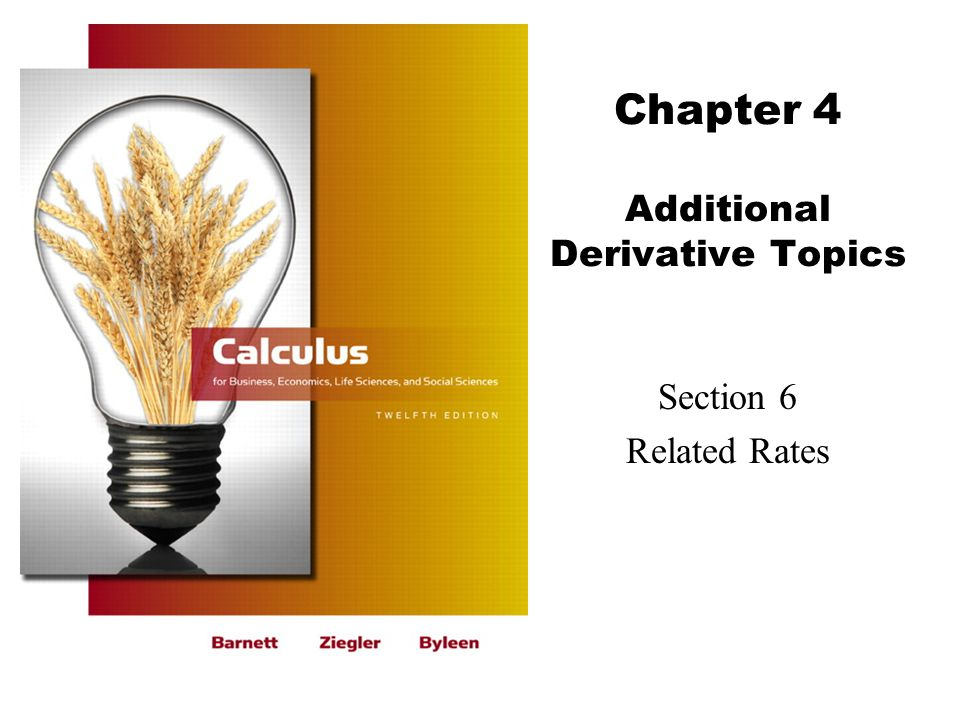 Chapter 4 Additional Derivative Topics Section 6 Related Rates