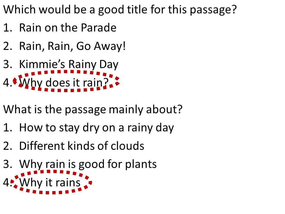 Which would be a good title for this passage. 1.Rain on the Parade 2.Rain, Rain, Go Away.