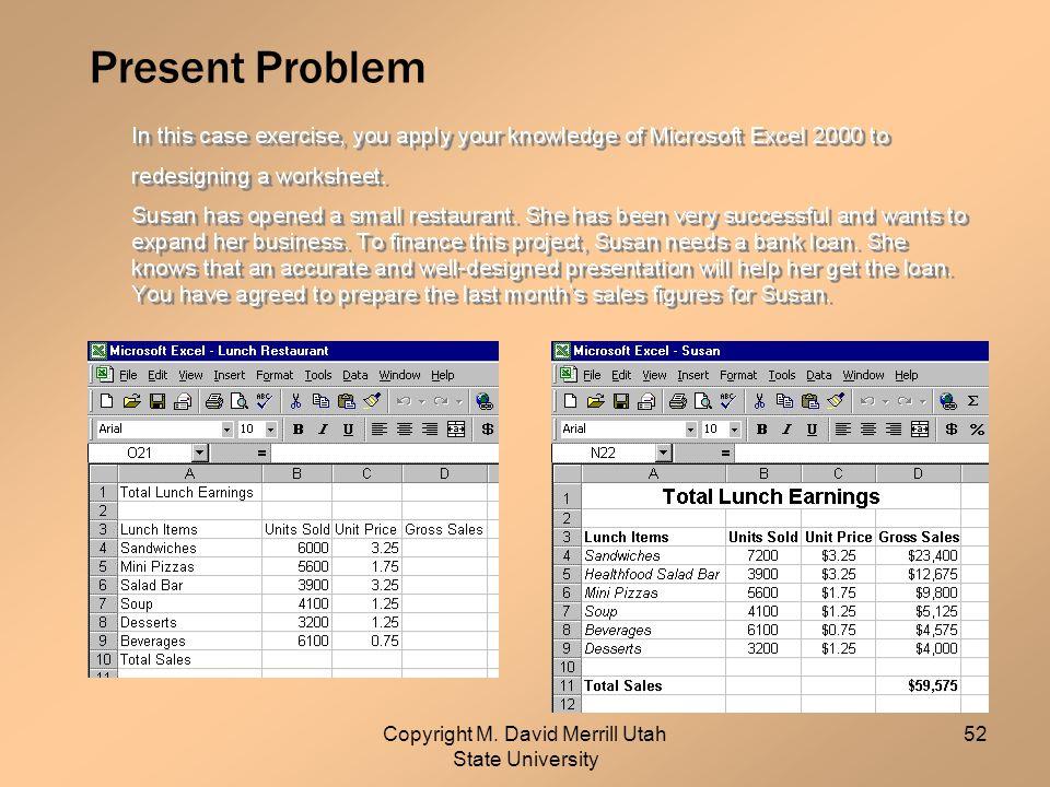 Copyright M. David Merrill Utah State University 52 Present Problem