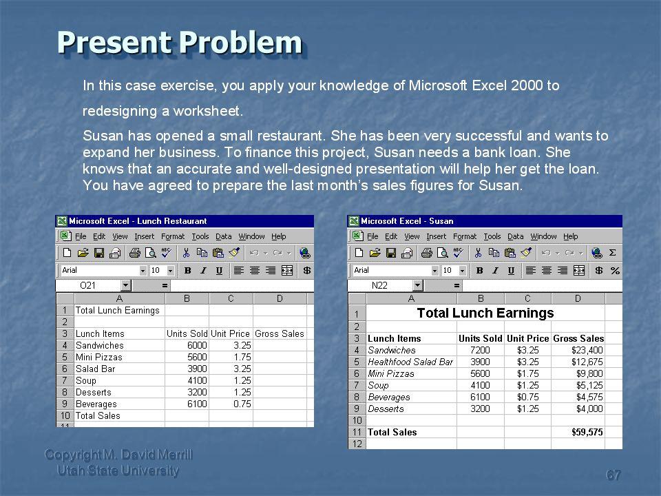 Copyright M. David Merrill Utah State University 67 Present Problem