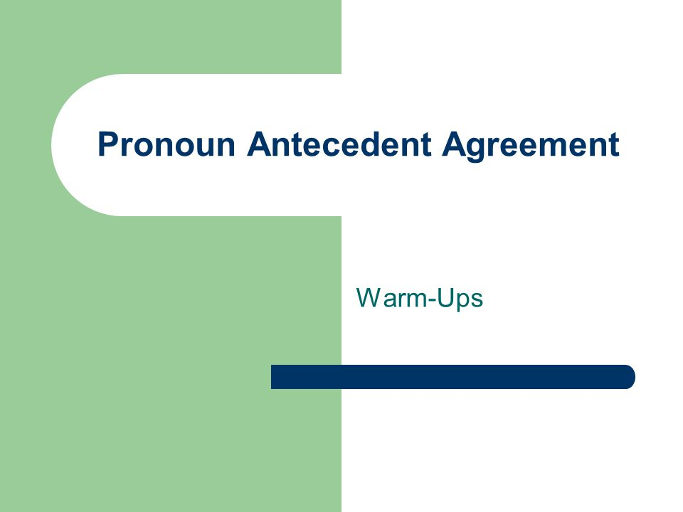 Pronoun Antecedent Agreement Warm-Ups