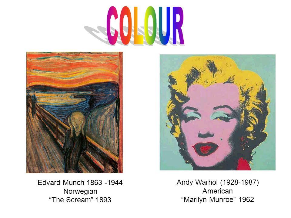 Andy Warhol (1928-1987) American Marilyn Munroe 1962 Edvard Munch 1863 -1944 Norwegian The Scream 1893