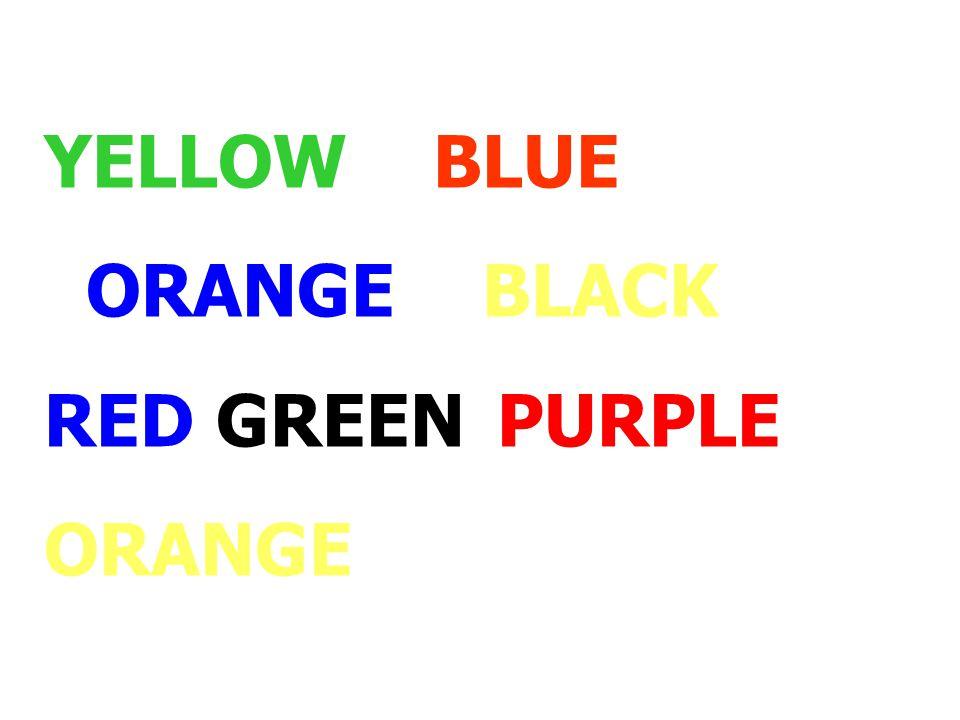 YELLOW BLUE ORANGE BLACK RED GREEN PURPLE ORANGE