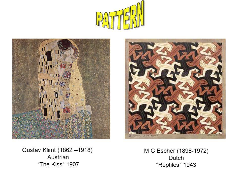 M C Escher (1898-1972) Dutch Reptiles 1943 Gustav Klimt (1862 –1918) Austrian The Kiss 1907