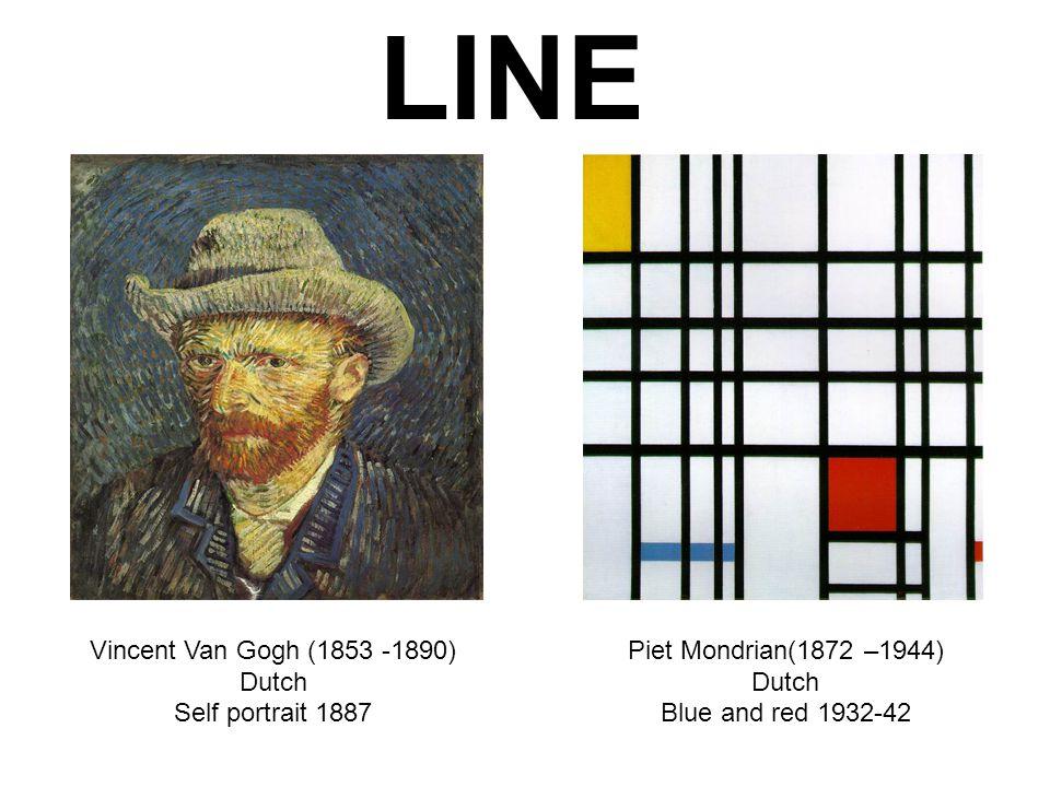 LINE Vincent Van Gogh (1853 -1890) Dutch Self portrait 1887 Piet Mondrian(1872 –1944) Dutch Blue and red 1932-42