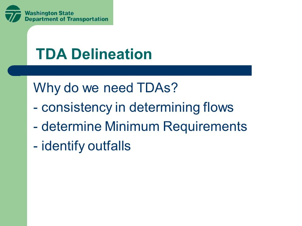 TDA Delineation Why do we need TDAs.