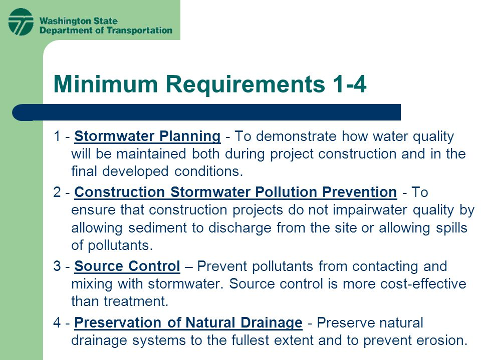 Minimum Requirements 1-4 1 - Stormwater Planning - To demonstrate how water quality will be maintained both during project construction and in the final developed conditions.