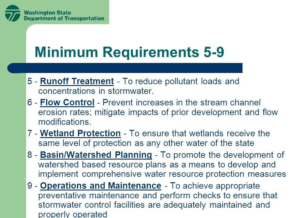Minimum Requirements 5-9 5 - Runoff Treatment - To reduce pollutant loads and concentrations in stormwater.