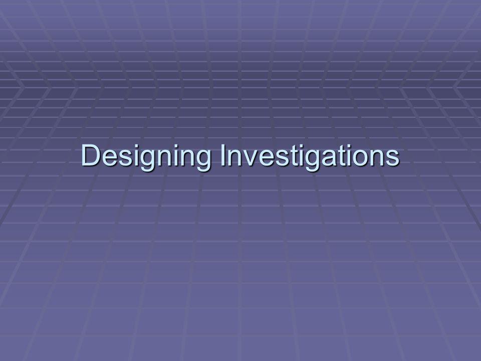 Designing Investigations