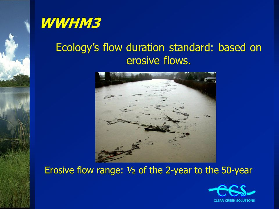 WWHM3 Ecology's flow duration standard: based on erosive flows. Erosive flow range: ½ of the 2-year to the 50-year