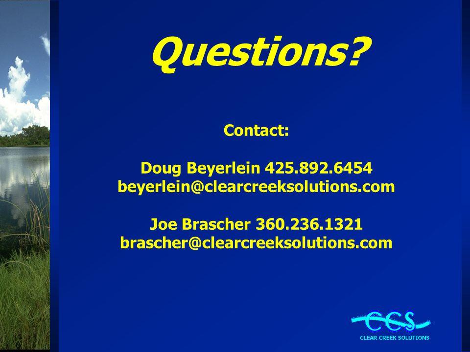 Questions? Contact: Doug Beyerlein 425.892.6454 beyerlein@clearcreeksolutions.com Joe Brascher 360.236.1321 brascher@clearcreeksolutions.com