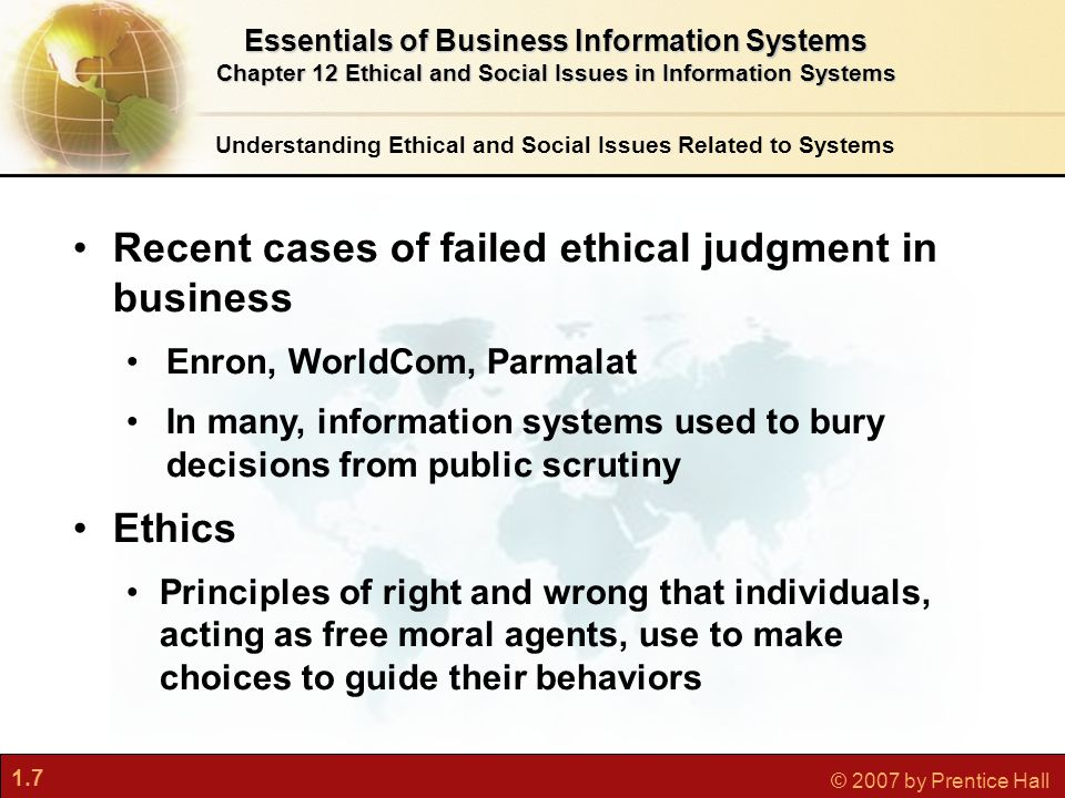 1.28 © 2007 by Prentice Hall The Moral Dimensions of Information Systems Essentials of Business Information Systems Chapter 12 Ethical and Social Issues in Information Systems U.S.