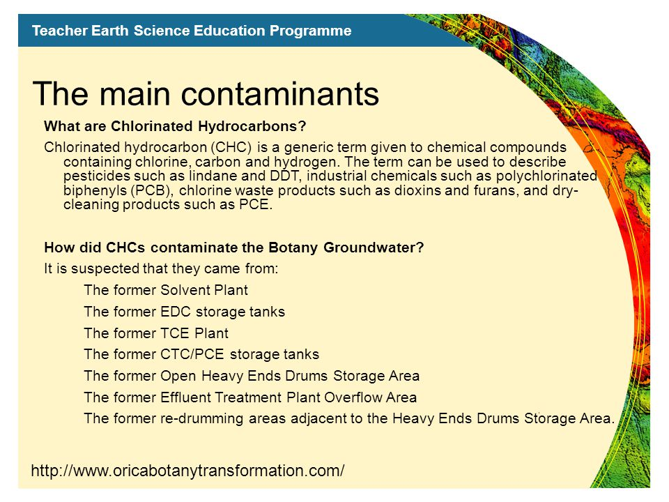 Teacher Earth Science Education Programme The main contaminants What are Chlorinated Hydrocarbons.