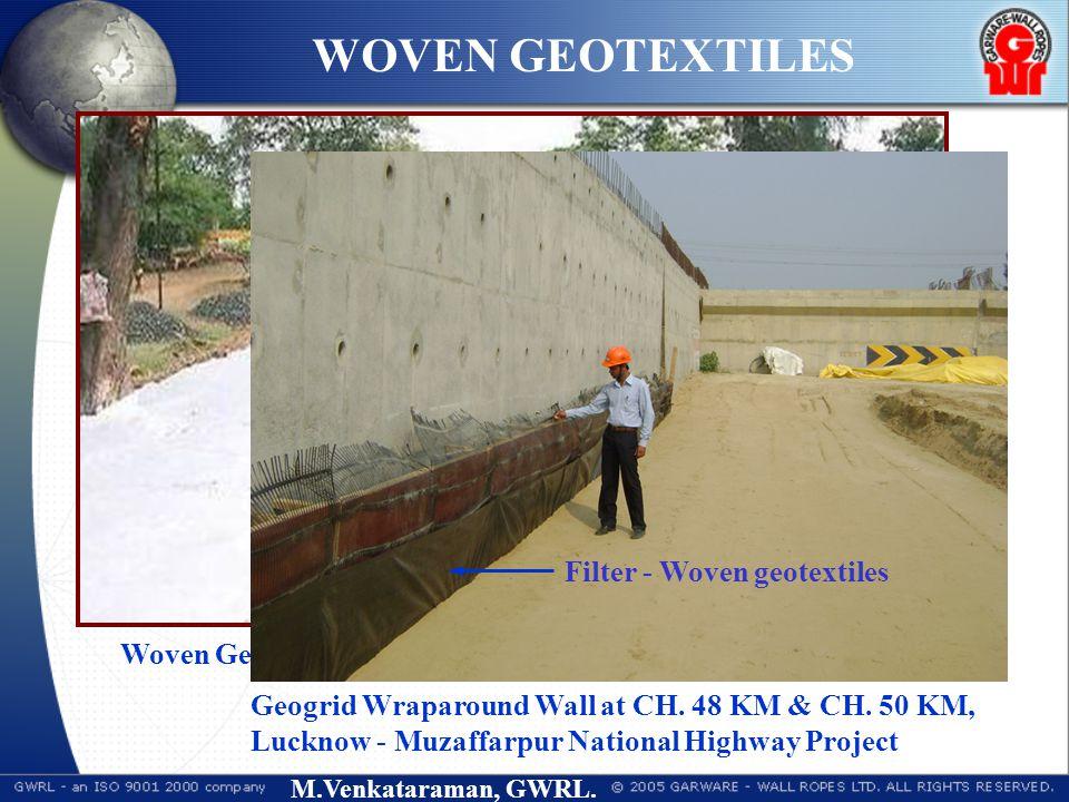 M.Venkataraman, GWRL. Woven Geotextile - Separator (Thane, Mumbai) WOVEN GEOTEXTILES Geogrid Wraparound Wall at CH. 48 KM & CH. 50 KM, Lucknow - Muzaf