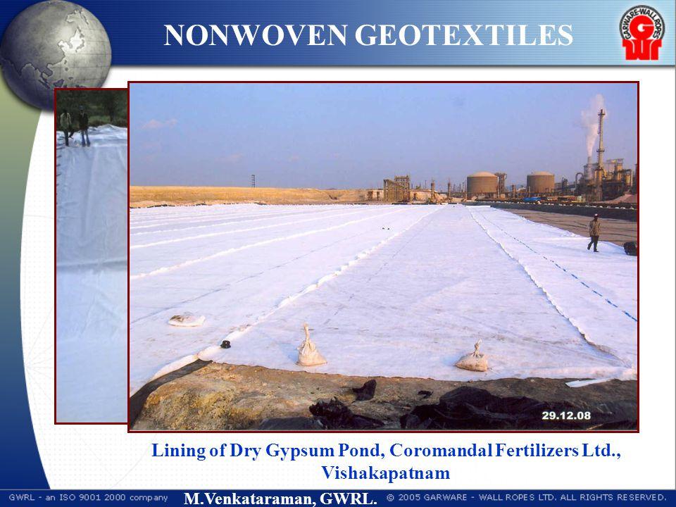 M.Venkataraman, GWRL. NONWOVEN GEOTEXTILES Protection Layer, Doodhganga Canal Project, Kolhapur, Maharashtra Lining of Dry Gypsum Pond, Coromandal Fer