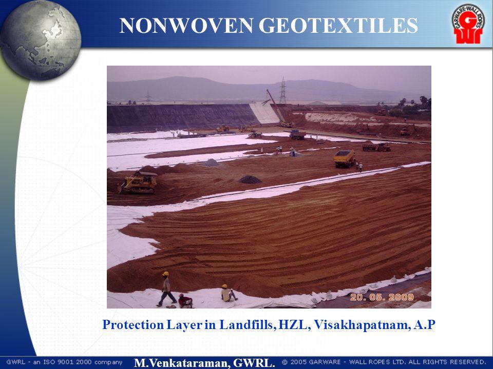 M.Venkataraman, GWRL. NONWOVEN GEOTEXTILES Protection Layer in Landfills, HZL, Visakhapatnam, A.P