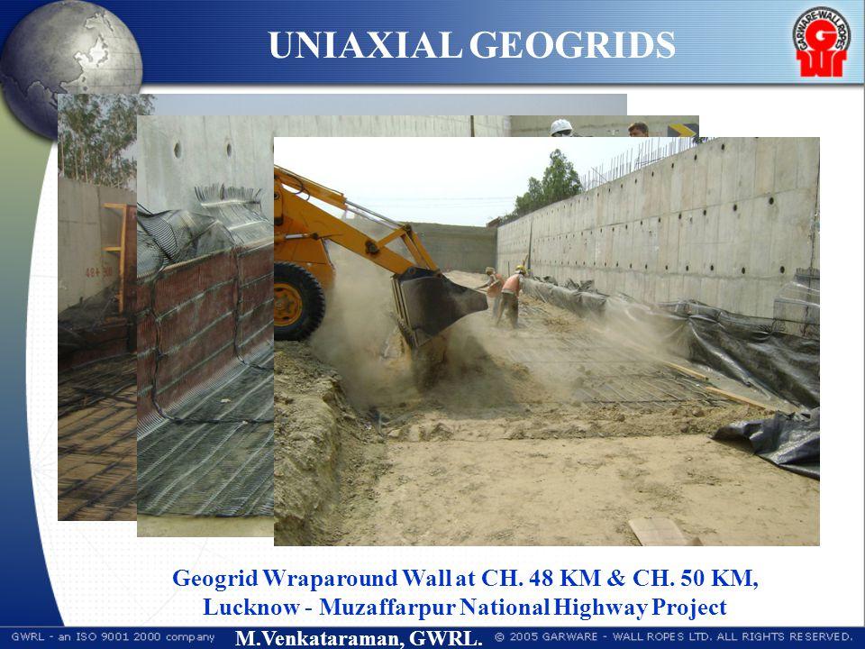 M.Venkataraman, GWRL. Geogrid Wraparound Wall at CH. 48 KM & CH. 50 KM, Lucknow - Muzaffarpur National Highway Project UNIAXIAL GEOGRIDS