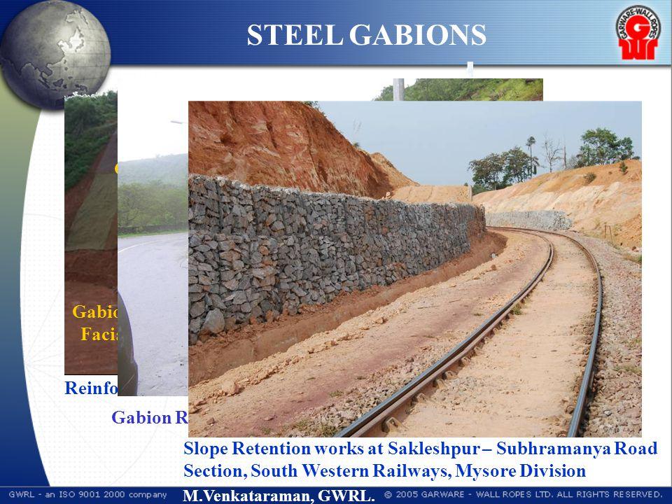 M.Venkataraman, GWRL. Reinforced Soil System with Gabion Facia, MRPL, Mangalore Gabion Facia Garmat TM Reinforced Soil STEEL GABIONS Gabion Retaining
