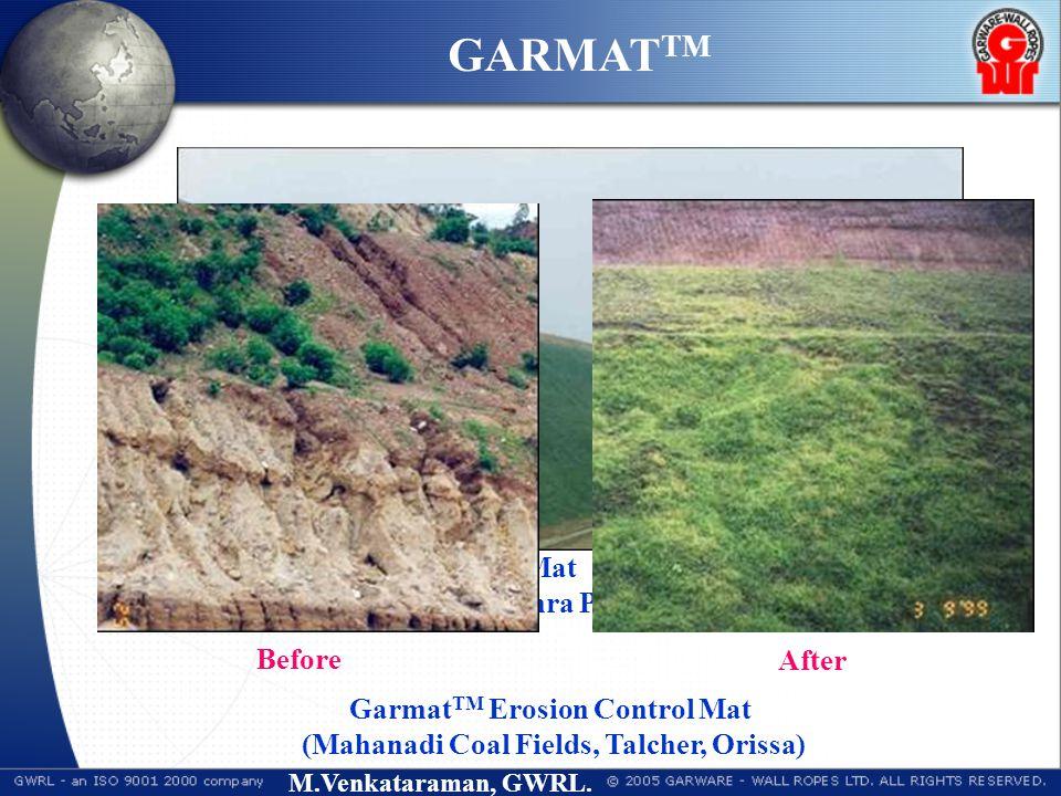 M.Venkataraman, GWRL. Garmat TM Erosion Control Mat (HZL, Vishakapatnam, Andhra Pradesh) GARMAT TM Garmat TM Erosion Control Mat (Mahanadi Coal Fields