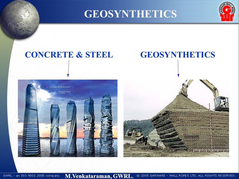M.Venkataraman, GWRL. GEOSYNTHETICS CONCRETE & STEEL