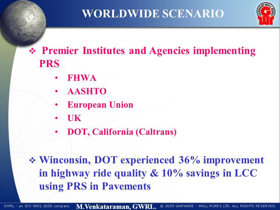 M.Venkataraman, GWRL.  Premier Institutes and Agencies implementing PRS FHWA AASHTO European Union UK DOT, California (Caltrans)  Winconsin, DOT exp