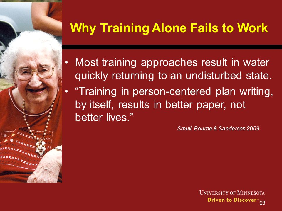 "Why Training Alone Fails to Work Most training approaches result in water quickly returning to an undisturbed state. ""Training in person-centered plan"